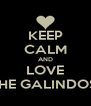 KEEP CALM AND LOVE THE GALINDOS. - Personalised Poster A4 size