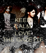 KEEP CALM and LOVE THE GAZETTE - Personalised Poster A4 size