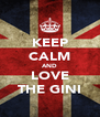 KEEP CALM AND LOVE THE GINI - Personalised Poster A4 size