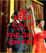 KEEP CALM AND LOVE THE GIRL  ON FIRE - Personalised Poster A4 size