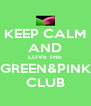KEEP CALM AND LOVE THE GREEN&PINK CLUB - Personalised Poster A4 size