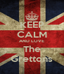 KEEP CALM AND LOVE The Grettons - Personalised Poster A4 size