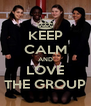 KEEP CALM AND LOVE THE GROUP - Personalised Poster A4 size