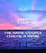 KEEP CALM AND LOVE THE HAPIE COUPLE TSHEPIE N MPHIE - Personalised Poster A4 size