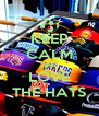 KEEP CALM AND LOVE THE HATS - Personalised Poster A4 size