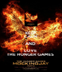 KEEP CALM AND  LOVE  THE HUNGER GAMES  - Personalised Poster A4 size
