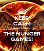 KEEP CALM AND LOVE THE HUNGER GAMES! - Personalised Poster A4 size
