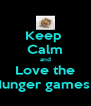 Keep  Calm and Love the Hunger games ! - Personalised Poster A4 size