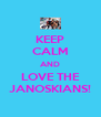 KEEP CALM AND LOVE THE JANOSKIANS! - Personalised Poster A4 size