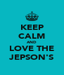 KEEP CALM AND LOVE THE JEPSON'S - Personalised Poster A4 size