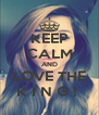KEEP CALM AND LOVE THE K I N G !  - Personalised Poster A4 size