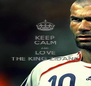 KEEP CALM AND LOVE THE KING ZIDANE - Personalised Poster A4 size