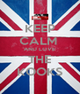 KEEP CALM  AND LOVE THE KOOKS - Personalised Poster A4 size