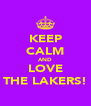 KEEP CALM AND LOVE THE LAKERS! - Personalised Poster A4 size