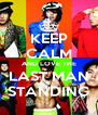 KEEP CALM AND LOVE THE LAST MAN STANDING - Personalised Poster A4 size