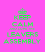 KEEP CALM AND LOVE THE  LEAVERS ASSEMBLY - Personalised Poster A4 size