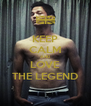 KEEP CALM AND LOVE THE LEGEND - Personalised Poster A4 size