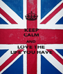 KEEP CALM AND LOVE THE LIFE YOU HAVE - Personalised Poster A4 size