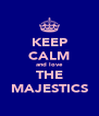 KEEP CALM and love THE MAJESTICS - Personalised Poster A4 size