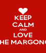 KEEP CALM AND LOVE THE MARGONO - Personalised Poster A4 size