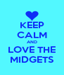 KEEP CALM AND LOVE THE MIDGETS - Personalised Poster A4 size