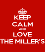 KEEP CALM AND LOVE THE MILLER'S - Personalised Poster A4 size