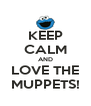 KEEP CALM AND LOVE THE MUPPETS! - Personalised Poster A4 size