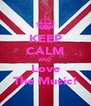 KEEP CALM AND Love The Music! - Personalised Poster A4 size
