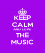 KEEP CALM AND LOVE THE MUSIC - Personalised Poster A4 size