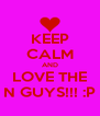 KEEP CALM AND LOVE THE N GUYS!!! :P - Personalised Poster A4 size