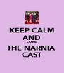 KEEP CALM AND LOVE THE NARNIA  CAST - Personalised Poster A4 size
