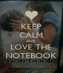KEEP CALM AND LOVE THE NOTEBOOK - Personalised Poster A4 size