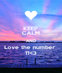KEEP CALM AND Love the number  11<3 - Personalised Poster A4 size