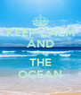 KEEP CALM AND LOVE THE OCEAN - Personalised Poster A4 size