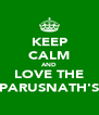 KEEP CALM AND LOVE THE PARUSNATH'S - Personalised Poster A4 size