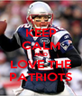 KEEP CALM AND LOVE THE PATRIOTS - Personalised Poster A4 size