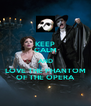 KEEP CALM AND LOVE THE PHANTOM OF THE OPERA - Personalised Poster A4 size