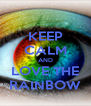 KEEP CALM AND LOVE THE RAINBOW - Personalised Poster A4 size