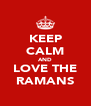 KEEP CALM AND LOVE THE RAMANS - Personalised Poster A4 size