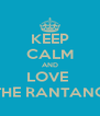 KEEP CALM AND LOVE  THE RANTANG - Personalised Poster A4 size