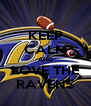 KEEP CALM AND LOVE THE RAVENS - Personalised Poster A4 size