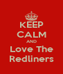 KEEP CALM AND Love The Redliners - Personalised Poster A4 size