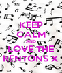 KEEP CALM AND LOVE THE RENTONS X - Personalised Poster A4 size