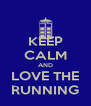 KEEP CALM AND LOVE THE RUNNING - Personalised Poster A4 size