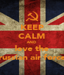 KEEP CALM AND love the russian air force - Personalised Poster A4 size
