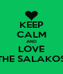 KEEP CALM AND LOVE THE SALAKOS - Personalised Poster A4 size
