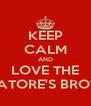 KEEP CALM AND LOVE THE SALVATORE'S BROTHERS - Personalised Poster A4 size