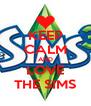 KEEP CALM AND LOVE THE SIMS - Personalised Poster A4 size
