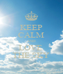KEEP CALM AND LOVE  THE SKY - Personalised Poster A4 size