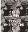 KEEP CALM AND LOVE THE SMITHS - Personalised Poster A4 size